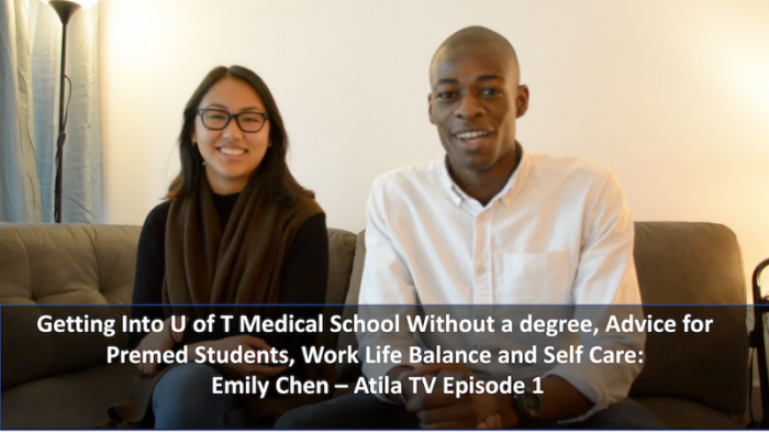 Getting into Medical School Without a Degree, Advice for Pre Med Students, Work Life Balance and Self Care – Emily Chen – Atila TV 001